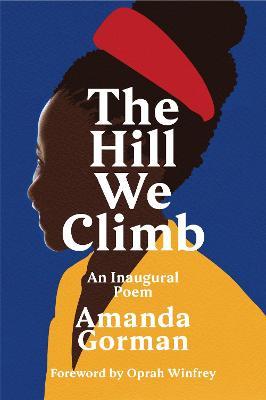 The Hill We Climb: An Inaugural Poem by Amanda Gorman