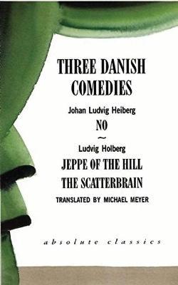 Three Danish Comedies by Johan Ludvig Heiberg