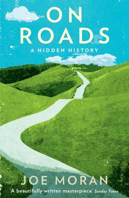On Roads by Joe Moran