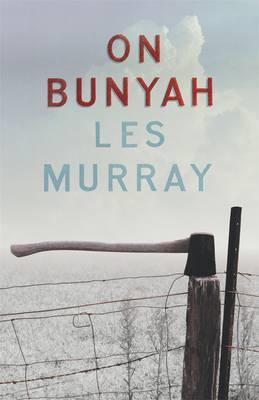 On Bunyah by Les Murray