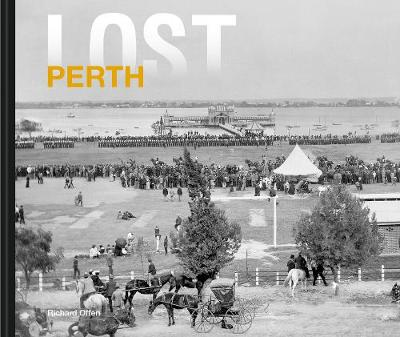 Lost Perth by Richard Offen