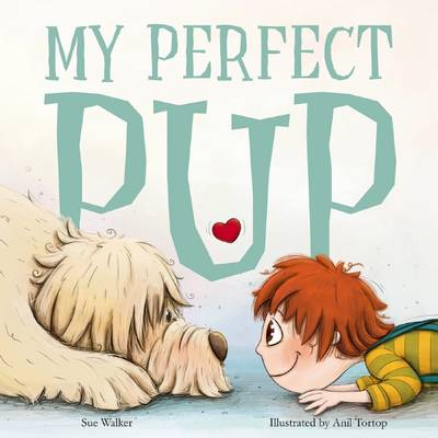 My Perfect Pup by Claire Saxby
