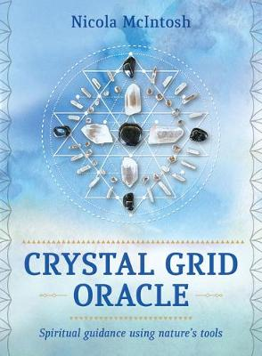 Crystal Grid Oracle: Spiritual guidance through nature's tools by Nicola McIntosh