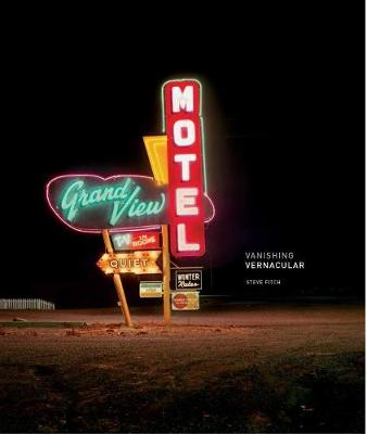 Vanishing Vernacular: Western Landmarks by Steve Fitch