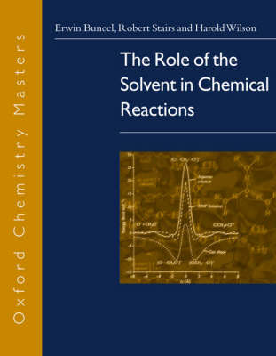 Role of the Solvent in Chemical Reactions by Erwin Buncel