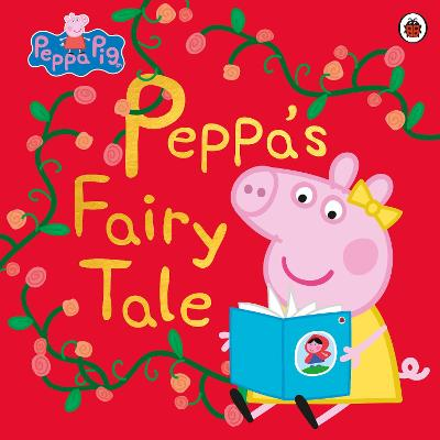 Peppa Pig: Peppa's Fairy Tale by Peppa Pig