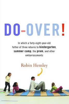 Do-Over! by Professor Robin Hemley