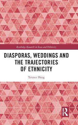 Diasporas, Weddings and the Trajectories of Ethnicity book