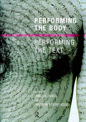 Performing the Body/Performing the Text by Amelia Jones