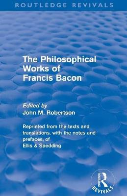 Philiosophical Works of Francis Bacon book