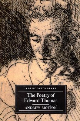 The Poetry Of Edward Thomas by Sir Andrew Motion