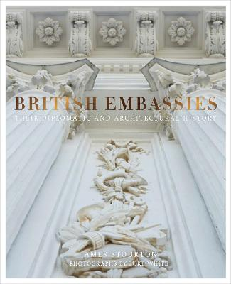 British Embassies by James Stourton
