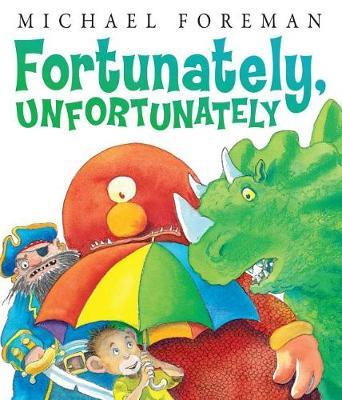 Fortunately, Unfortunately by Michael Foreman