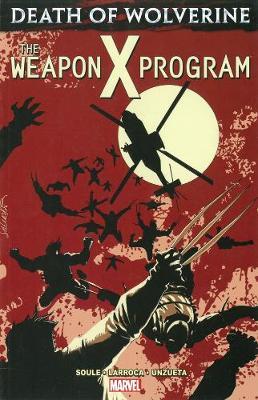 Death Of Wolverine: The Weapon X Program by Salvador Larroca