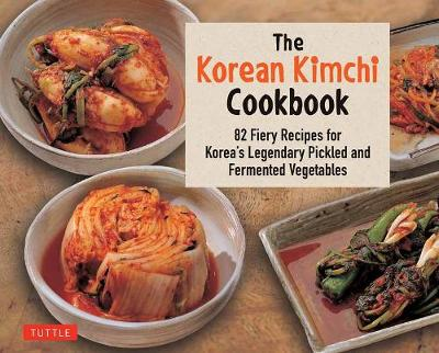 The Korean Kimchi Cookbook by Lee O-Young