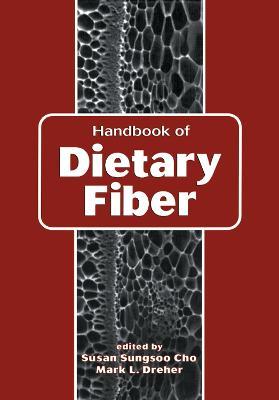 Handbook of Dietary Fiber by Susan Sungsoo Cho