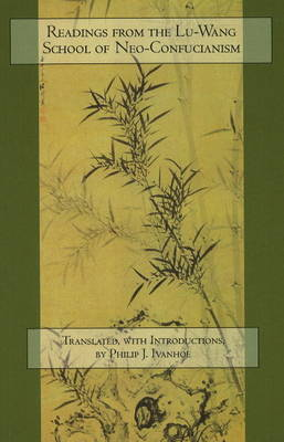 Readings from the Lu-Wang School of Neo-Confucianism by Philip Ivanhoe