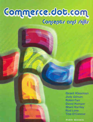 Commerce.dot.com: Concepts and Skills by Grant Kleeman