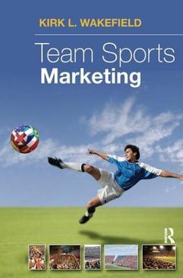 Team Sports Marketing by Kirk Wakeland
