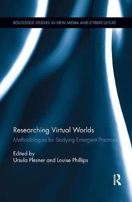 Researching Virtual Worlds by Louise Phillips