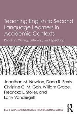 Teaching English to Second Language Learners in Academic Contexts by Jonathan M. Newton