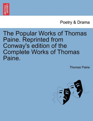 The Popular Works of Thomas Paine. Reprinted from Conway's Edition of the Complete Works of Thomas Paine. book