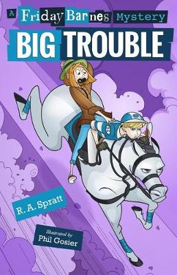 Big Trouble: A Friday Barnes Mystery by R.A. Spratt