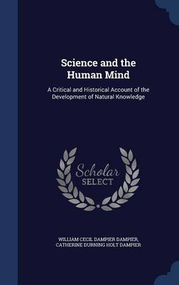 Science and the Human Mind by Catherine Holt