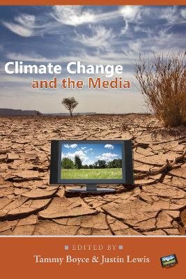Climate Change and the Media by Tammy Boyce