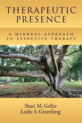 Therapeutic Presence by Shari M. Geller