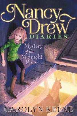 Nancy Drew Diaries #3: Mystery of the Midnight Rider by Carolyn Keene