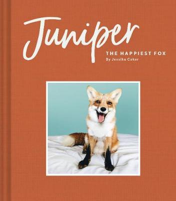 Juniper: The Happiest Fox by Jessika Coker