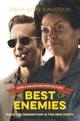 The Best of Enemies, Movie Edition: Race and Redemption in the New South by Osha Gray Davidson