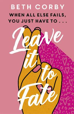 Leave It to Fate: Another brilliantly funny, uplifting romcom from the author of WHERE THERE'S A WILL book