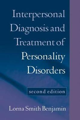 Interpersonal Diagnosis and Treatment of Personality Disorders, Second Edition by Lorna Smith Benjamin