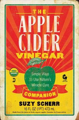 The Apple Cider Vinegar Companion by Suzy Scherr