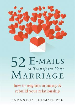 52 E-mails to Transform Your Marriage by Dr. Samantha Rodman