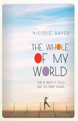 Whole of My World by Nicole Hayes