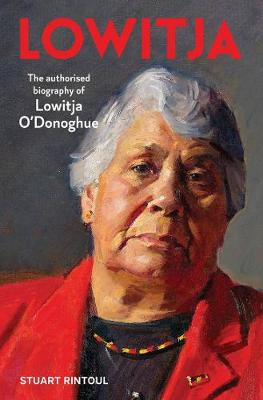Lowitja: The Authorised Biography of Lowitja O'Donoghue book