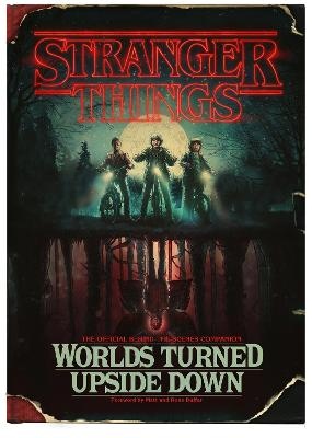 Stranger Things: Worlds Turned Upside Down: The Official Behind-The-Scenes Companion book