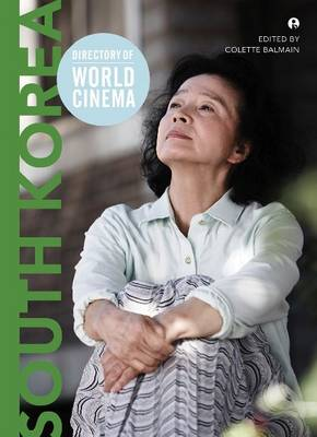 Directory of World Cinema: South Korea by Colette Balmain