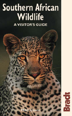 Southern African Wildlife: A Visitor's Guide by Mike Unwin
