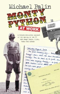 Monty Python at Work by Michael Palin