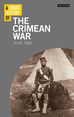 A Short History of the Crimean War by Trudi Tate