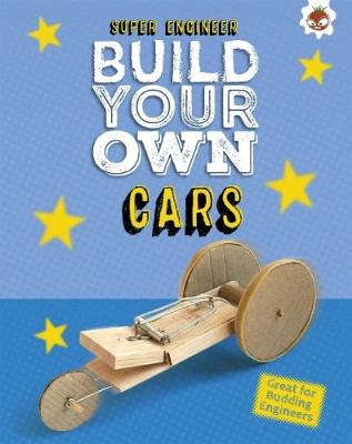 Build Your Own Cars by Rob Ives