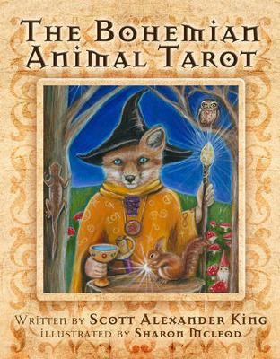 The Bohemian Animal Tarot by Scott Alexander King