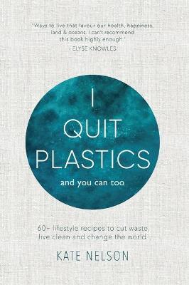 I Quit Plastics by Kate Nelson