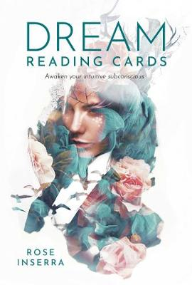 Dream Reading Cards: Awaken your intuitive subconscious by Rose Inserra