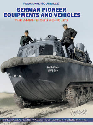 German Pioneer Equipments and Vehicles by Rodolphe Roussille