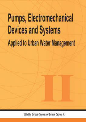 Pumps, Electromechanical Devices and Systems by Enrique Cabrera